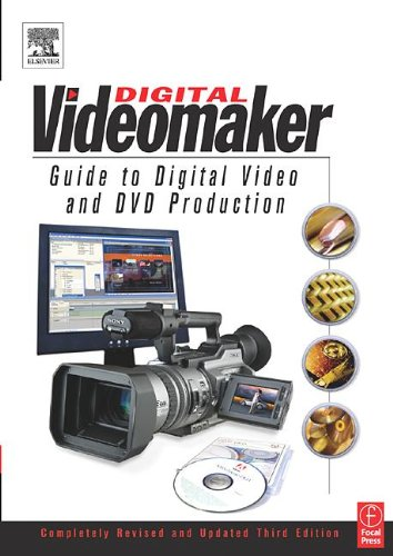 Videomaker Guide to Digital Video and DVD Production