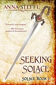 Seeking Solace: Book I Solace (Solace Trilogy)