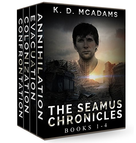 The Seamus Chronicles Books 1-4: Annihilation, Evacuation, Colonization & Confrontation by K. D. McAdams cover