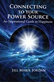 img - for Connecting to Your Power Source: An Inspirational Guide to Happiness book / textbook / text book