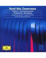 Zimmermann: Présence; Perspektiven; Intercomunicazione; Monologe