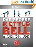 Das gro�e Kettlebell-Trainingsbuch