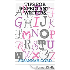 Tips For Expectant Writers (English Edition)