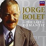 Jorge Bolet - The Last Romantic