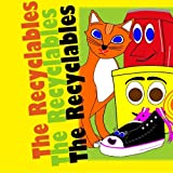 The Recyclables: The Beginning