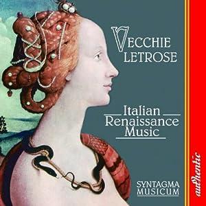 Amazon.com: Vecchie Letrose: Italian Renaissance Music: Spanish ...
