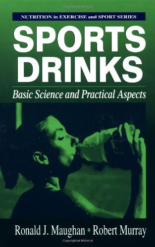 Sports Drinks: Basic Science and Practical Aspects (Nutrition in Exercise & Sport)