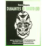 Diamantes en Bruto (II): Manual psicoeducativo y de tratamiento del Trastorno Límite de la Personalidad