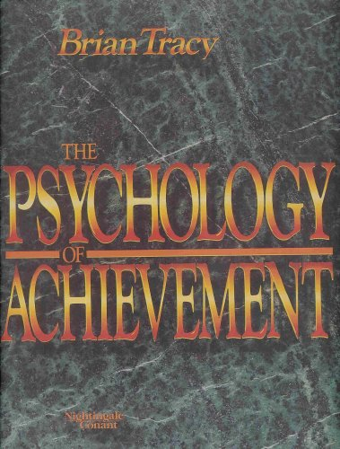 The Psychology of Achievement (6 audio cassettes, workbook), BRIAN TRACY