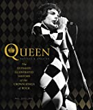 Queen, Revised & Updated: The Ultimate Illustrated History of the Crown Kings of Rock
