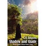 Shadow and Shade (Without Mother Without Father Trilogy)