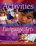 img - for Activities for Standards-Based, Integrated Language Arts Instruction by Deborah A. Ellermeyer Kay A. Chick (2007-01-15) Paperback book / textbook / text book