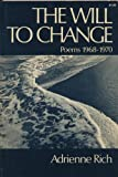 The will to change;: Poems 1968-1970
