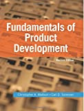 Fundamentals of Product Development, Revised Edition