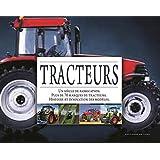 Tracteurs : Un siècle de fabrication ; Plus de 70 marques de tracteurs ; Histoire et innovation des modèles