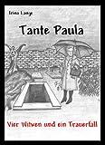 Tante Paula - Vier Witwen und ein Trauerfall: Kriminalroman (German Edition)