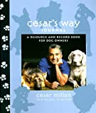 Cesar's Way Journal: A Resource and Record Book for Dog Owners (0307396312) by Millan, Cesar / Peltier, Melissa Jo