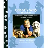 Cesar's Way Journal: A Resource and Record Book for Dog Ownersby Cesar Millan
