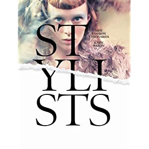 Stylists: New Fashion Visionaries