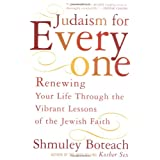 """Judaism For Everyone: Renewing Your Life Through the Vibrant Lessons of the Jewish Faithvon """"Schmuley Boteach"""""""