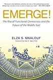 img - for Emerge!: The Rise of Functional Democracy and the Future of the Middle East book / textbook / text book