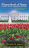 Flowerbed of State (A White House Gardener Mystery)