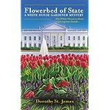 Flowerbed of State (A White House Gardener Mystery) ~ Dorothy McFalls