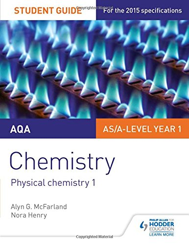 AQA AS/A Level Year 1 Chemistry Student Guide: Physical Chemistry 1: Student guide 1
