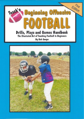 Teach'n Beginning Offensive Football Drills, Plays, and Games Free Flow Handbook (Series 5 Beginning Teaching Books 15) (Offensive Football Plays compare prices)