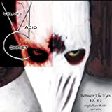 Between the Eyes Vol.1by Velvet Acid Christ