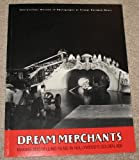 img - for Dream Merchants: Making and Selling Films in Hollywood's Golden Age book / textbook / text book