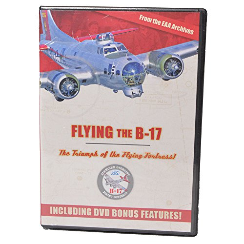 Flying the B-17: The Triumph of the Flying Fortress