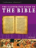 Reference Classics: Illustrated Guide to The Bible: A Portrait of the Greatest Stories Ever Told (Re (1844834549) by J R Porter