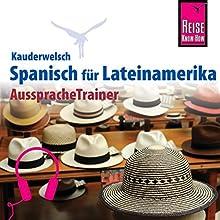 Spanisch für Lateinamerika (Reise Know-How Kauderwelsch AusspracheTrainer) Hörbuch von Vicente Celi-Kresling Gesprochen von: Eduardo Villaseñor-Orosco, Elmar Walljasper