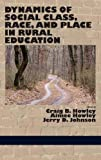 img - for Dynamics of Social Class, Race, and Place in Rural Education (Hc) book / textbook / text book