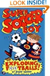 Super Soccer Boy and the Exploding Fo...