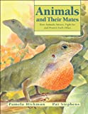 img - for Animals and Their Mates: How Animals Attract, Fight for and Protect Each Other book / textbook / text book
