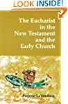 The Eucharist in the New Testament an...