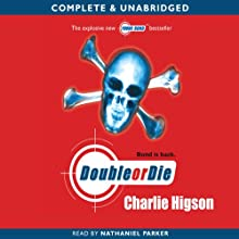 Young Bond: Double or Die (       UNABRIDGED) by Charlie Higson Narrated by Nathaniel Parker