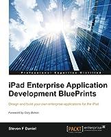 iPad Enterprise Application Development BluePrints Front Cover