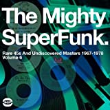 The Mighty Superfunk: Rare 45's and Undiscovered Masters, Vol. 6 [VINYL] Various Artists