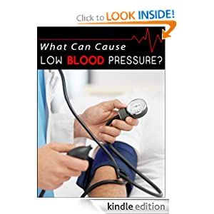 What Can Cause Low Blood Pressure? - Don't Ignore The Warning Signs - Special Report