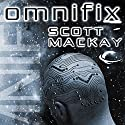 Omnifix Audiobook by Scott Mackay Narrated by Richard Tatum