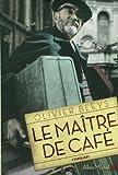 vignette de 'Le maître de café (Olivier Bleys)'