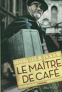 Le maître de café : roman, Bleys, Olivier
