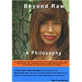 Beyond Raw: A Philosophy - 2 Disk  Set ~ Robin Keiko Gregory