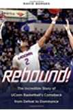 Rebound!: The Incredible Story of UConn Basketball's Comeback from Defeat to Dominance