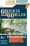 60 Hikes Within 60 Miles: Philadelphi...