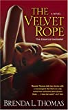 The Velvet Rope (1416527087) by Thomas, Brenda L.