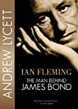 img - for Ian Fleming: The Man Behind James Bond book / textbook / text book